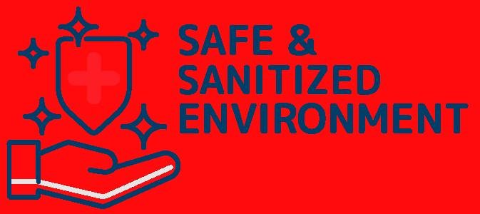 Safe & Sanitized Environment